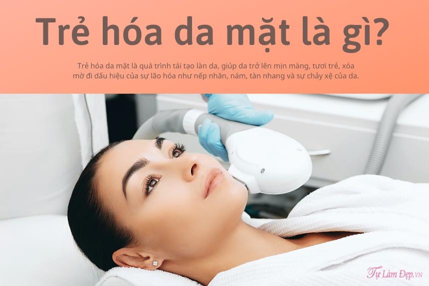 Trẻ hóa da mặt là gì