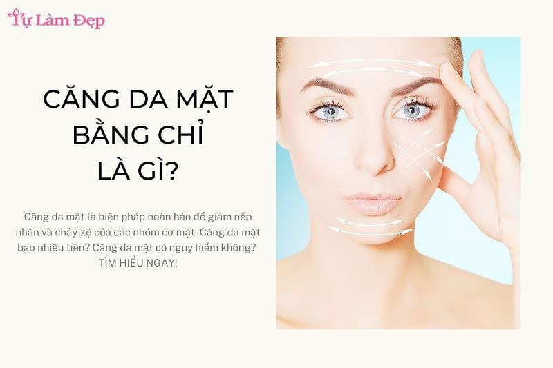 Căng da mặt bằng chỉ là gì?