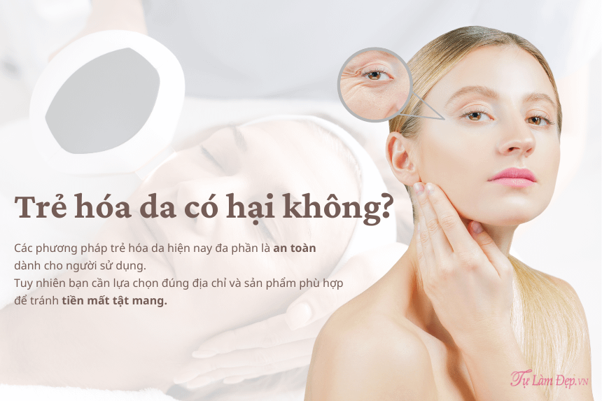 Trẻ hóa da có hại không